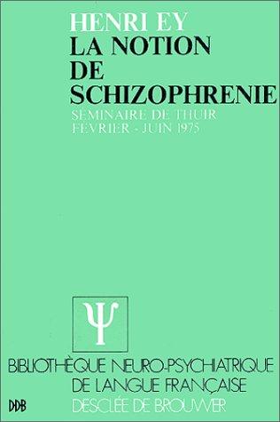 9782220021331: La notion de schizophrénie : Séminaire de Thuir, Février-Juin 1975