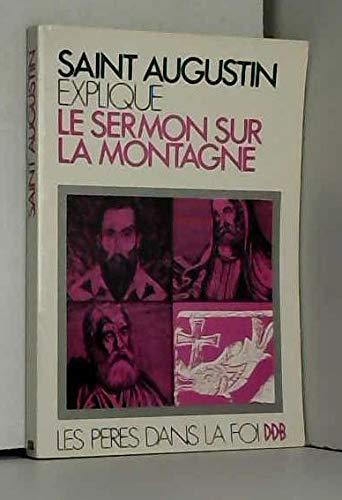 Explication du Sermon sur la montagne. Traduction: SAINT AUGUSTIN ,