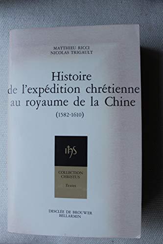 9782220021843: Histoire de l'expédition chrétienne au royaume de la Chine: 1582-1610 (Collection Christus) (French Edition)