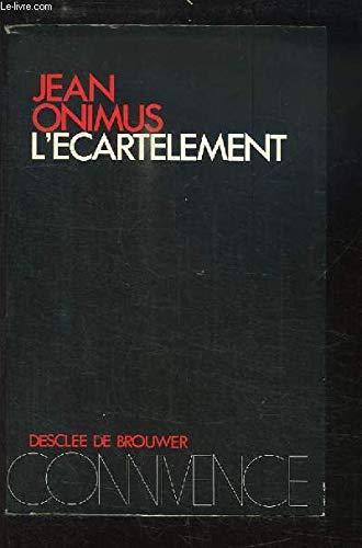 9782220022178: L'ecartelement: Supplice de notre temps (Connivence) (French Edition)