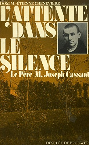 9782220022765: L'attente dans le silence. Le P�re Marie-Joseph Cassant.