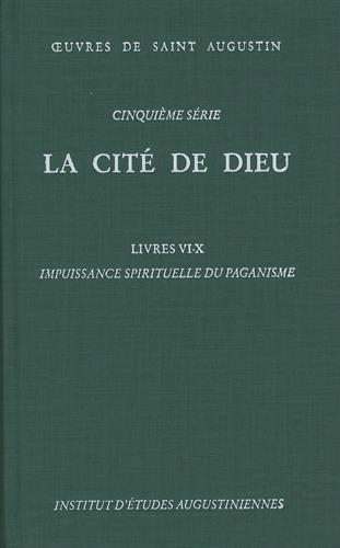 9782220022918: La cité de Dieu: Livres VI-X, Impuissance spirituelle du paganisme