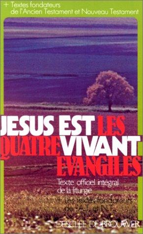 Jésus est vivant, les quatre évangiles: Collectif