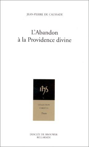 L'abandon a la providence divine (Christus. textes): Jean-Pierre Caussade