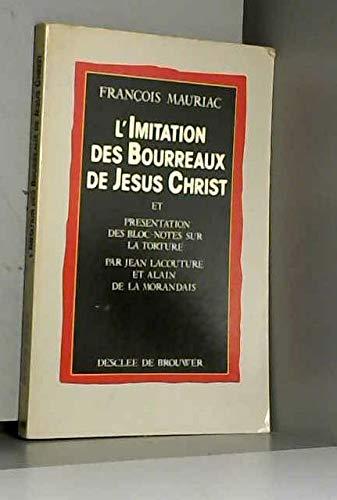 L'Imitation des bourreaux de Jésus Christ (Connivence): Maillard De La