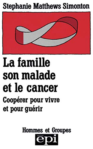 9782220025278: La famille, son malade et le cancer : Coopérer pour vivre et pour guérir