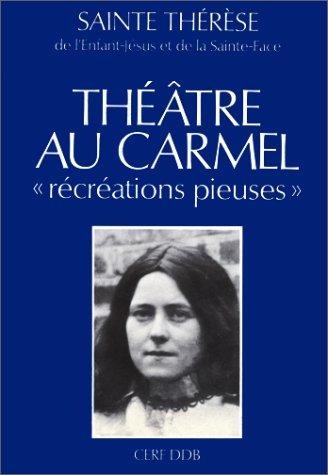 theatre au carmel: Thérèse de l'Enfant-Jésus