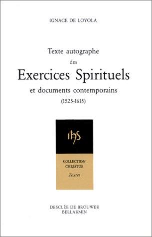 9782220025889: Texte autographe des Exercices Spirituels et documents contemporains (1526-1615)