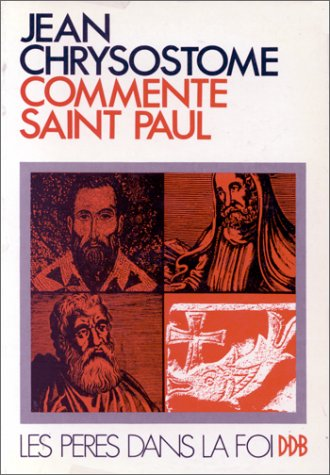 9782220026954: Jean Chrysostome commente saint Paul (Collection Les Pères dans la foi) (French Edition)