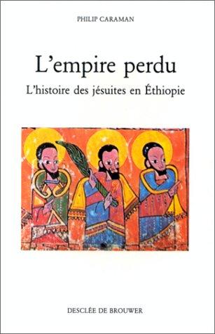9782220027111: L'Empire perdu : L'Histoire des jésuites en Ethiopie