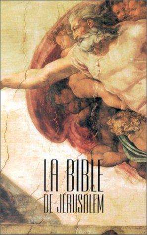 La Bible de Jérusalem: L'Ecole Biblique de