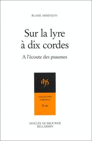 9782220031675: Sur la lyre à dix cordes: À l'écoute des psaumes au rythme des Exercices de saint Ignace (Essais) (French Edition)