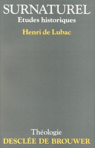 Surnaturel: Etudes historiques (2220031845) by De Lubac, Henri; Sales, Michel