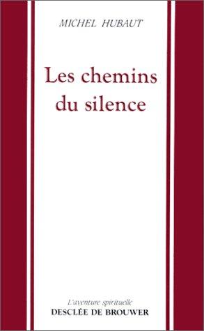 9782220032351: Les chemins du silence (L'Aventure spirituelle) (French Edition)