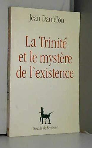 La Trinit? et le myst?re de l'existence: JEAN DANIELOU