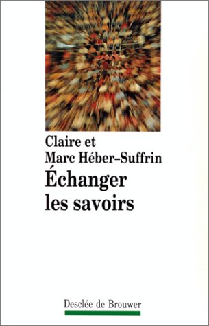 Echanger les savoirs (Epi/Formation) (French Edition): Heber-Suffrin, Claire