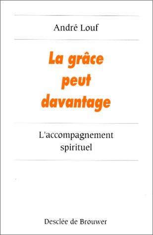 9782220032870: La grâce peut davantage : L'accompagnement spirituel