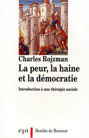 9782220032931: La peur, la haine et la democratie: Introduction a une therapie sociale (Epi/Habiter) (French Edition)