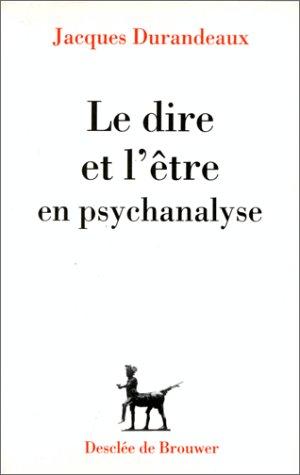 Le dire et l'?tre en psychanalyse: n/a