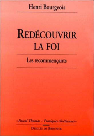 9782220033617: Redecouvrir La Foi-Les Recommencants