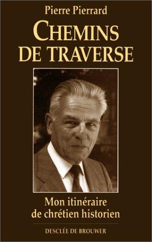 9782220033952: Chemins de traverse: Mon itinéraire de chrétien historien (Le Temps d'une vie) (French Edition)