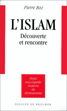 9782220034034: L'Islam : Découverte et rencontre