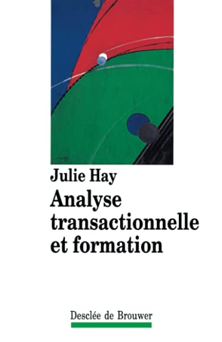 Analyse transactionnelle et formation: Julie Hay