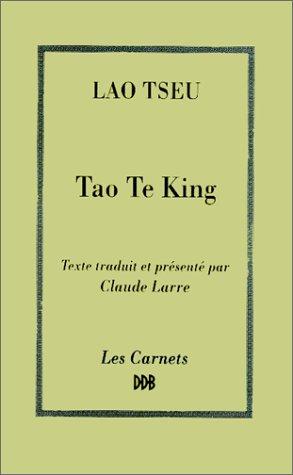 Tao Te King: Le Livre de la voie et de la vertu (2220035522) by Laozi; Larre, Claude