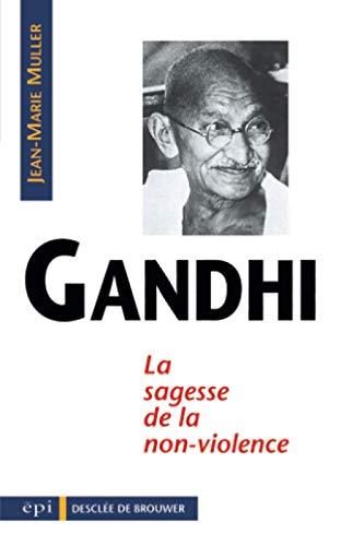 Gandhi, sagesse de la non-violence [Sep 15, 1994] Muller, Jean-Marie