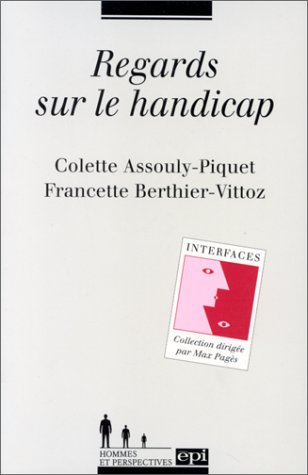 Regards sur le handicap (Interfaces) - Colette Assouly-Piquet; Francette Berthier-Vittoz