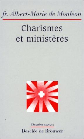 9782220036199: Charismes et ministères dans l'Ecriture et l'expérience de l'Eglise (Chemins ouverts) (French Edition)