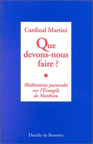 Que devons-nous faire ? (French Edition) (2220037274) by C.-M. (cardinal) Martini
