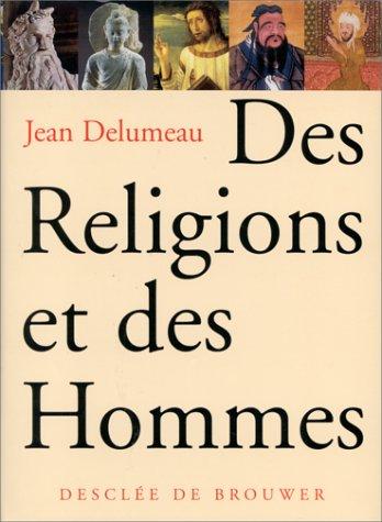 Des religions et des hommes.: DELUMEAU, JEAN & SABINE MELCHIOR-BONNET.