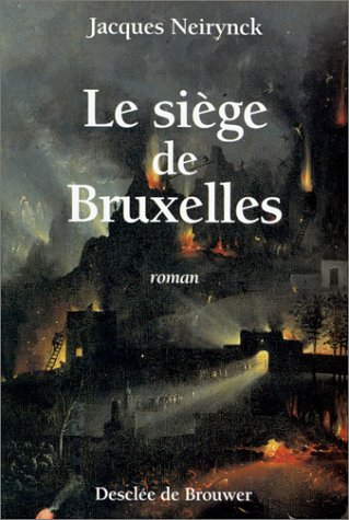 Le siège de Bruxelles.: Neirynck, Jacques.