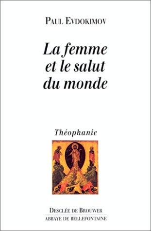 9782220038339: LA FEMME ET LE SALUT DU MONDE (Théophanie)