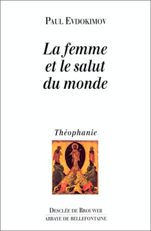 La Femme et le Salut du monde (2220038335) by Paul Evdokimov; Olivier Clément