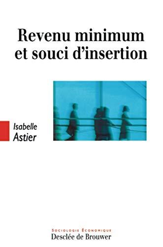 REVENU MINIMUM ET SOUCI D'INSERTION: ASTIER ISABELLE