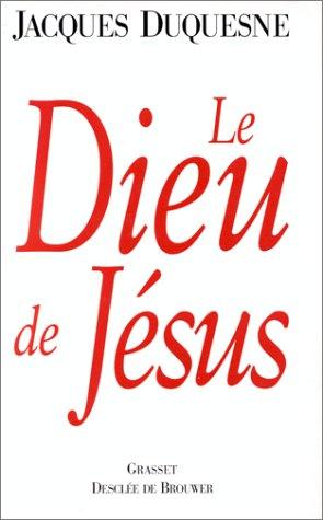 Le Dieu de Jésus.: DUQUESNE, JACQUES.