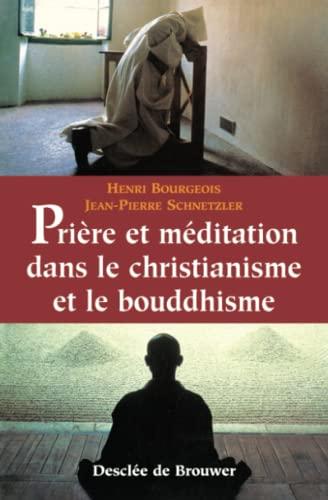 Prière et méditation dans le christianisme et: Bourgeois, Henri, Schnetzler,