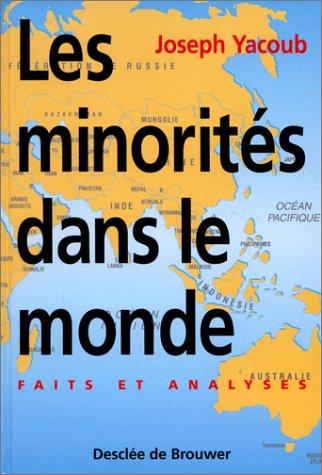 Les minorites dans le monde: Faits et analyses (French Edition): Yacoub, Joseph