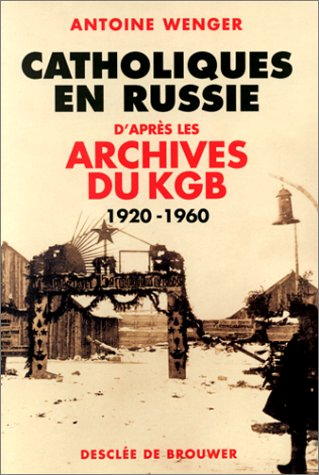 9782220042367: Catholiques en Russie : D'apr�s les archives du KGB 1920-1960
