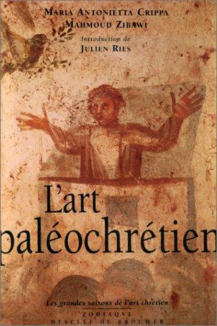 L'art paléochrétien (2220043320) by Maria Antonietta Crippa; Mahmoud Zibawi