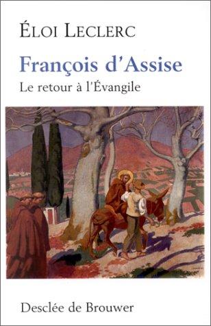 9782220043654: François d'Assise : Le retour à l'Evangile