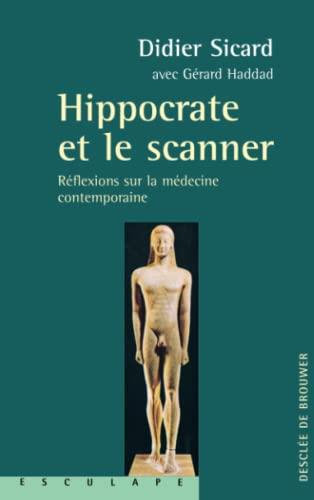 Hippocrate et le scanner : Réflexion sur: Haddad, Gérard, Sicard,