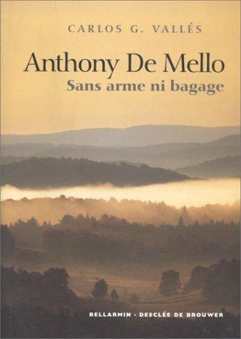 Sans arme ni bagage, Anthony de Mello: Carlos G Valles