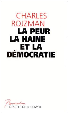 9782220045092: La peur, la haine et la démocratie