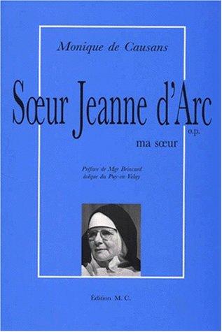 Soeur Jeanne d'Arc : Ma soeur Jacqueline: Monique de Causans