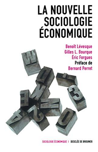 Nouvelle sociologie économique: Levesque, Bernard; Bourque, Gilles; Forgues, Eric