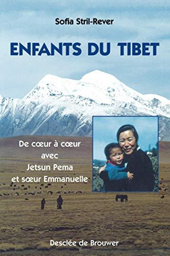 Enfants du Tibet : De coeur ? coeur avec Jetsun Pema et Soeur Emmanuelle (French Edition): ...