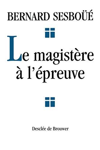 Le magistère Ã: l'épreuve (2220048691) by Bernard Sesboüé